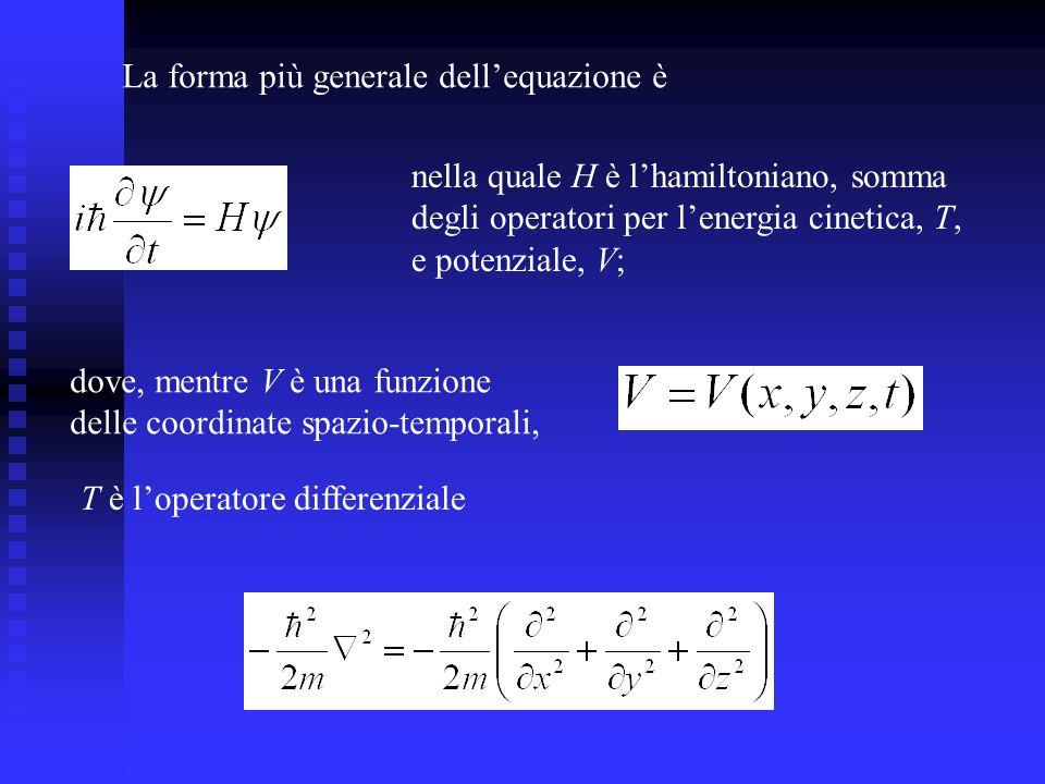 La forma più generale dell'equazione è
