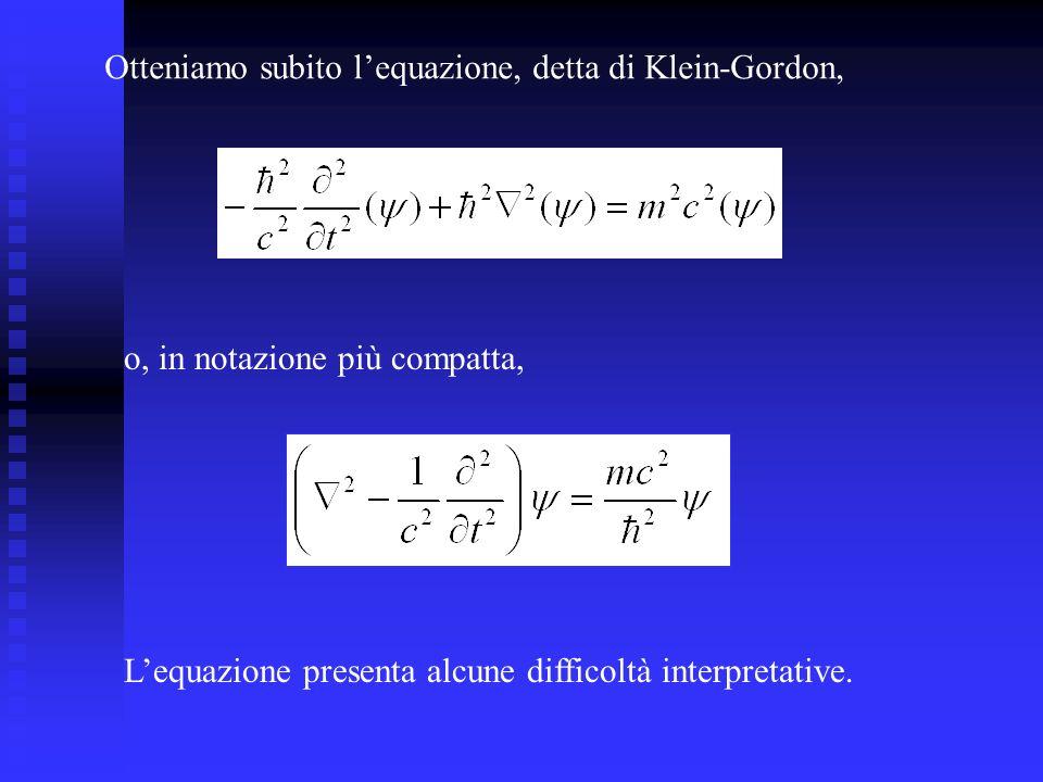 Otteniamo subito l'equazione, detta di Klein-Gordon,