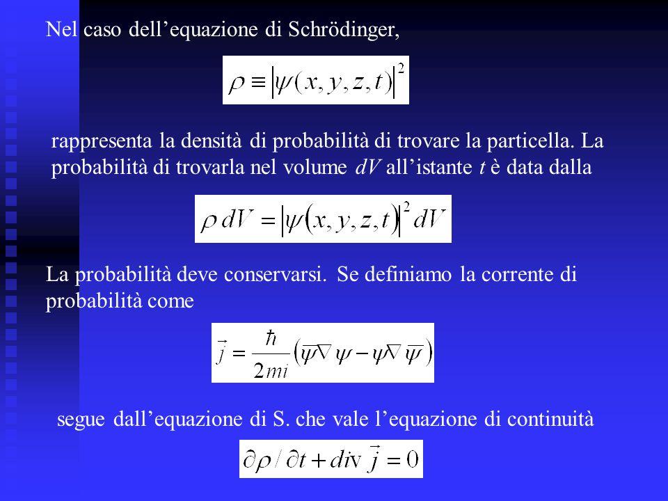 Nel caso dell'equazione di Schrödinger,