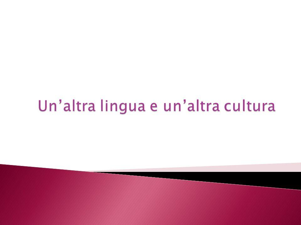Un'altra lingua e un'altra cultura