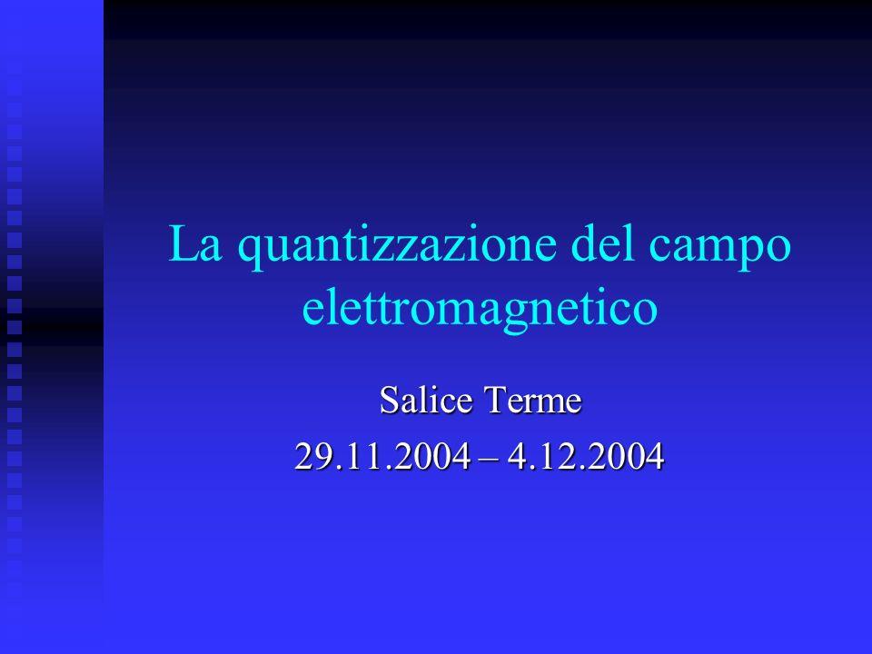 La quantizzazione del campo elettromagnetico