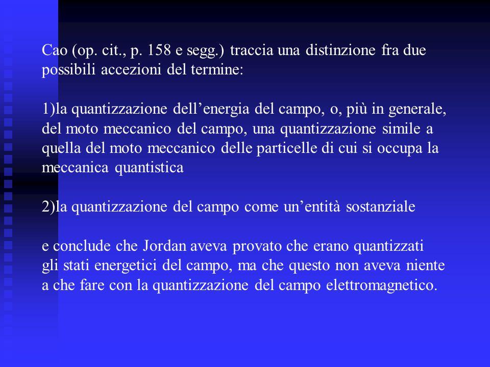 Cao (op. cit., p. 158 e segg.) traccia una distinzione fra due