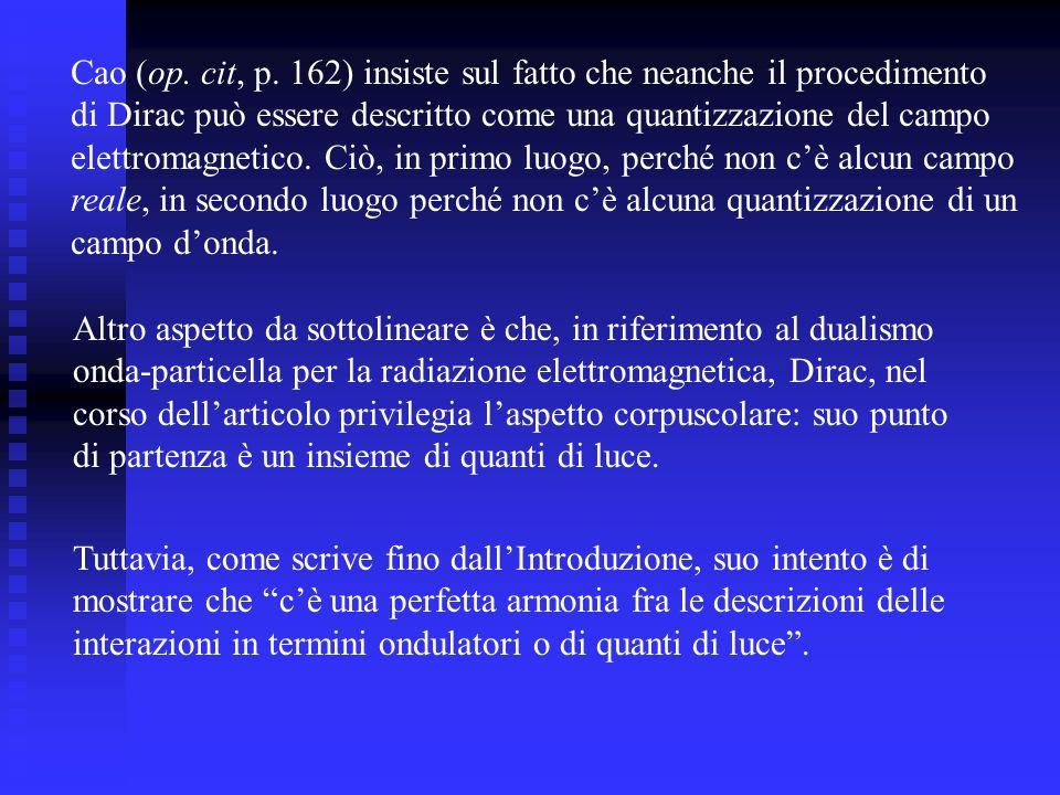 Cao (op. cit, p. 162) insiste sul fatto che neanche il procedimento