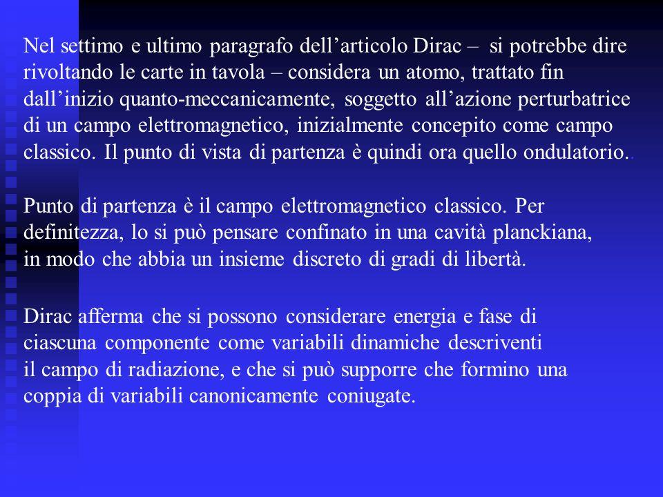 Nel settimo e ultimo paragrafo dell'articolo Dirac – si potrebbe dire