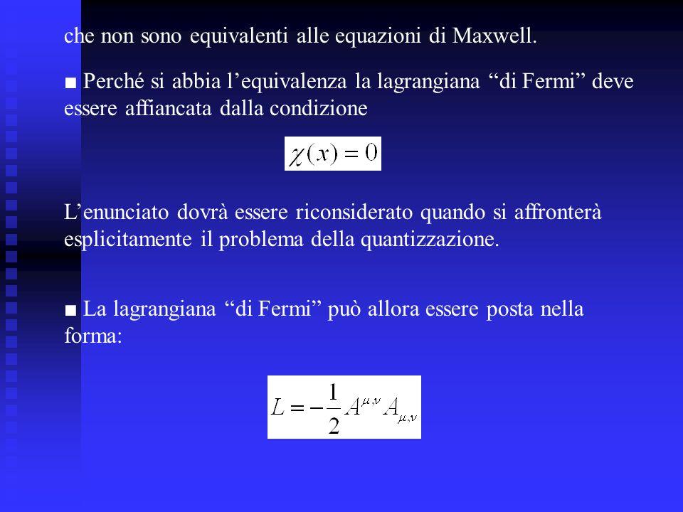 che non sono equivalenti alle equazioni di Maxwell.