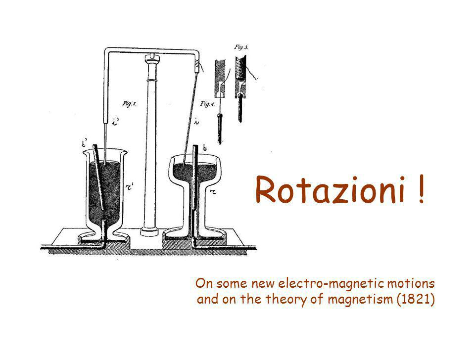 Rotazioni ! On some new electro-magnetic motions and on the theory of magnetism (1821)