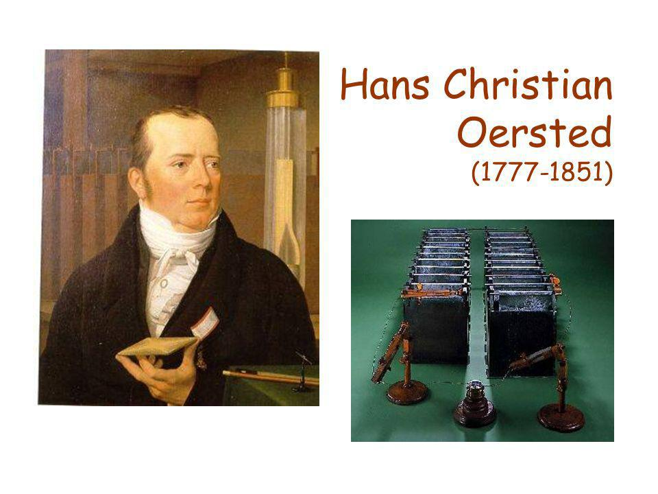 Hans Christian Oersted (1777-1851)