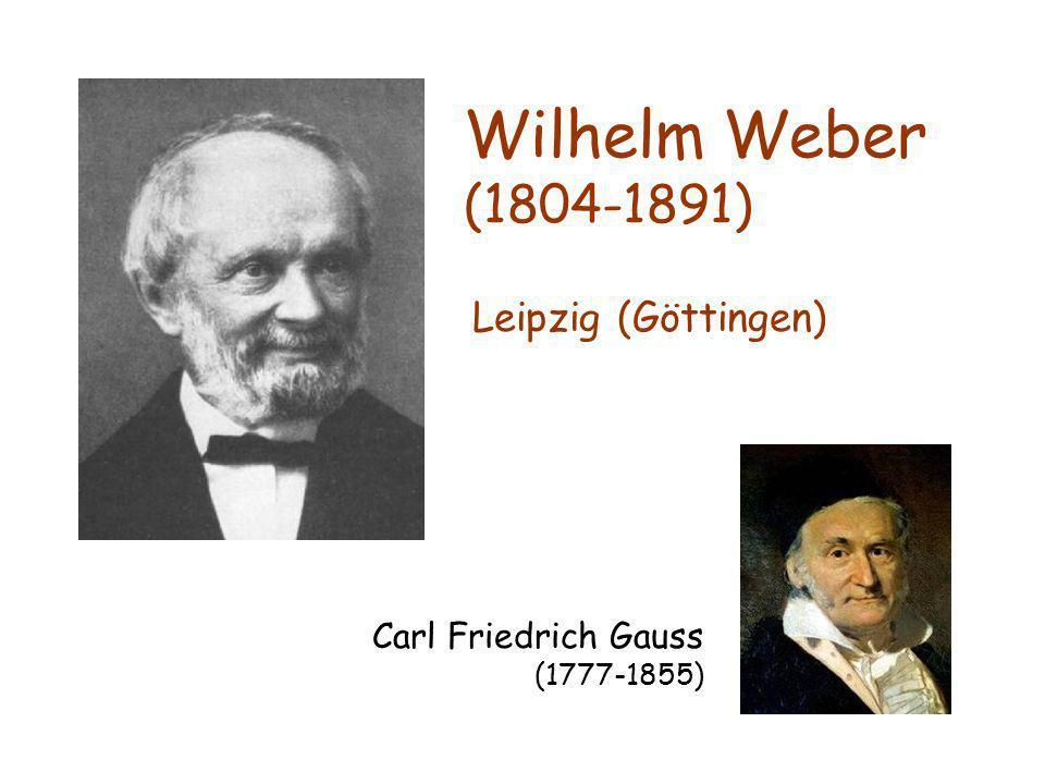 Wilhelm Weber (1804-1891) Leipzig (Göttingen)