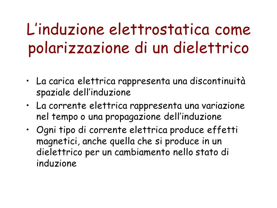 L'induzione elettrostatica come polarizzazione di un dielettrico