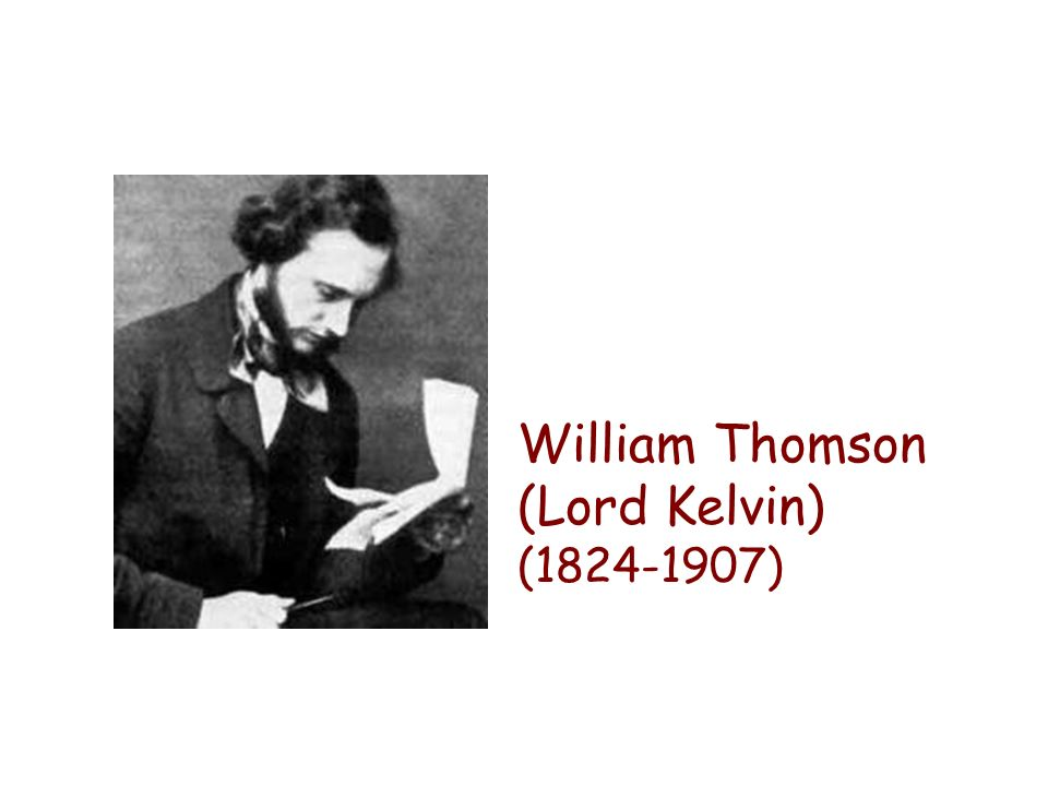 William Thomson (Lord Kelvin) (1824-1907)