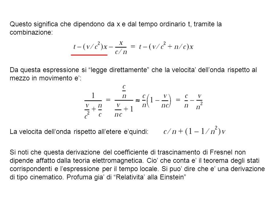 Questo significa che dipendono da x e dal tempo ordinario t, tramite la combinazione: