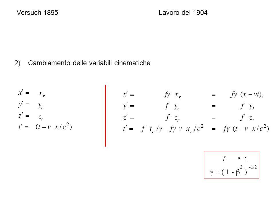 Versuch 1895 Lavoro del 1904 2) Cambiamento delle variabili cinematiche f 1