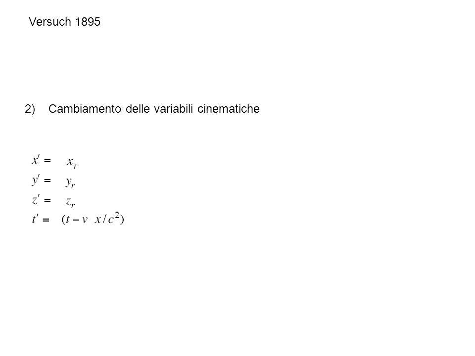 Versuch 1895 2) Cambiamento delle variabili cinematiche