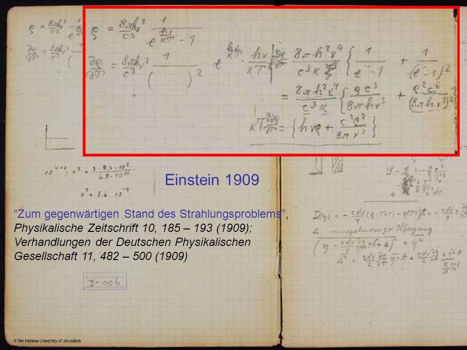 Einstein 1909 Zum gegenwärtigen Stand des Strahlungsproblems , Physikalische Zeitschrift 10, 185 – 193 (1909);