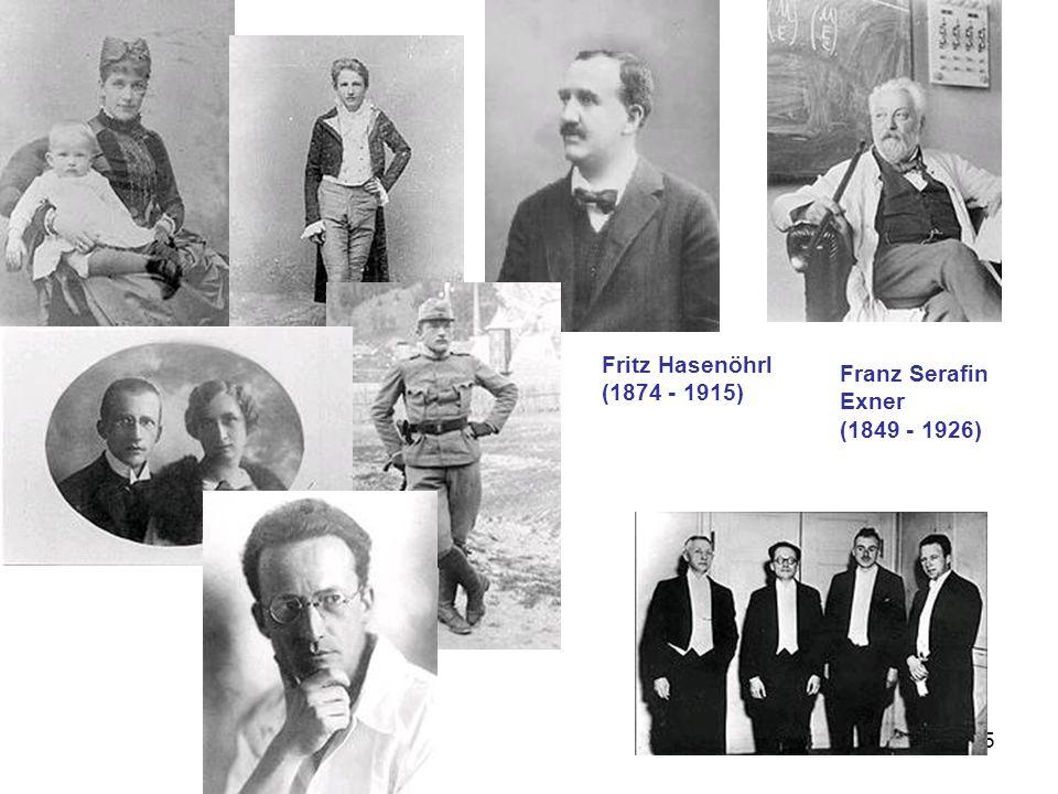 Fritz Hasenöhrl (1874 - 1915) Franz Serafin Exner (1849 - 1926)