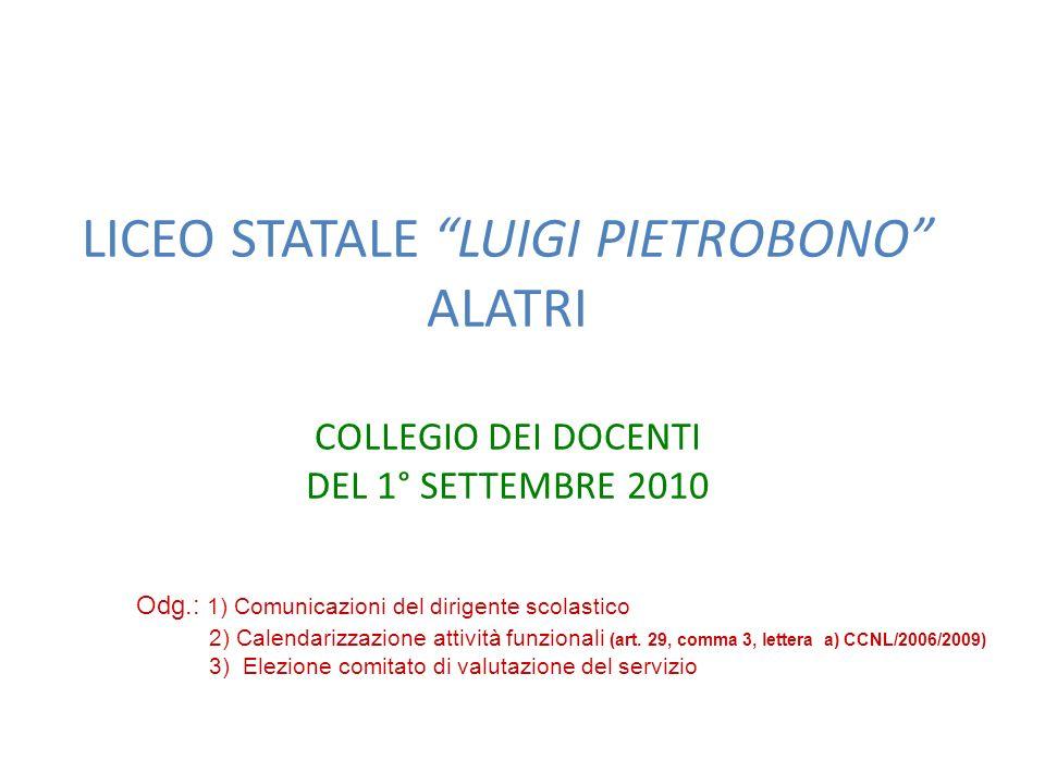 LICEO STATALE LUIGI PIETROBONO ALATRI COLLEGIO DEI DOCENTI DEL 1° SETTEMBRE 2010