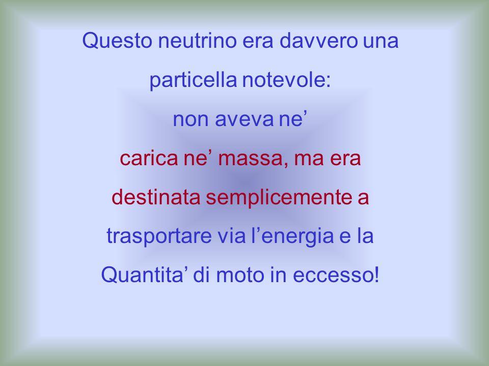 Questo neutrino era davvero una particella notevole: non aveva ne'
