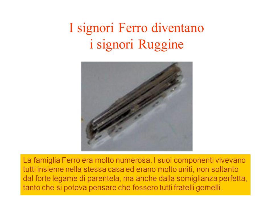 I signori Ferro diventano i signori Ruggine