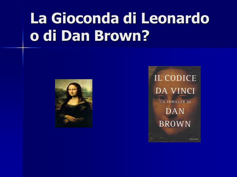 La Gioconda di Leonardo o di Dan Brown
