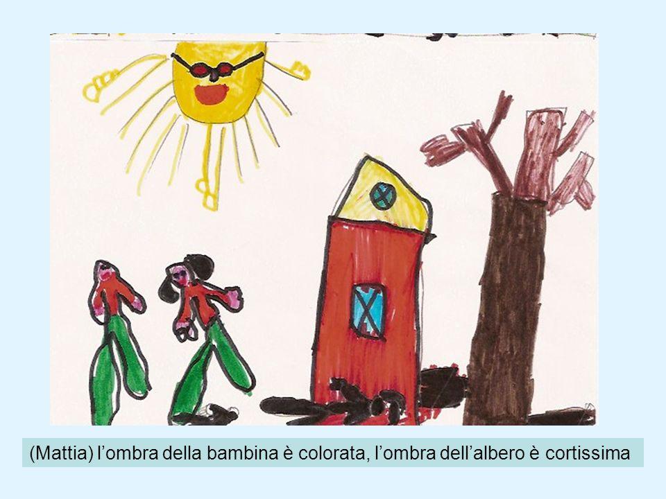 (Mattia) l'ombra della bambina è colorata, l'ombra dell'albero è cortissima