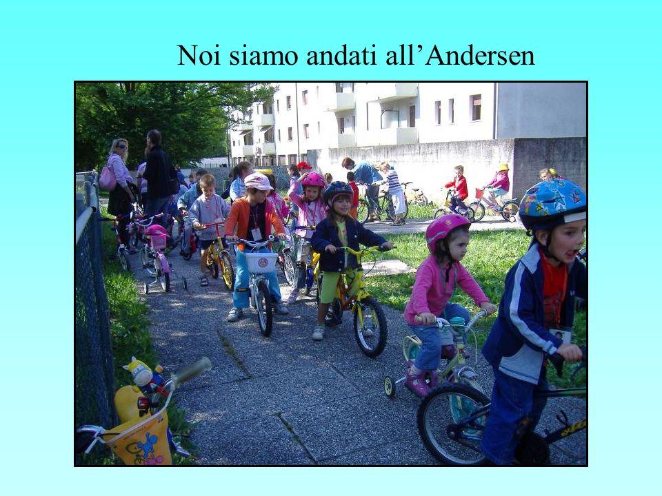 Noi siamo andati all'Andersen