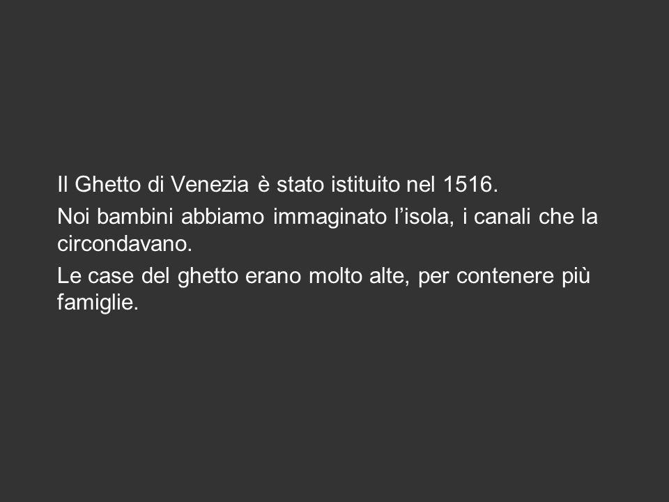 Il Ghetto di Venezia è stato istituito nel 1516.