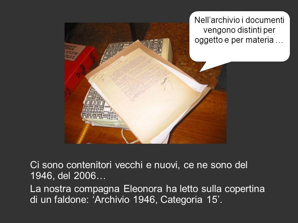 Nell'archivio i documenti vengono distinti per oggetto e per materia …