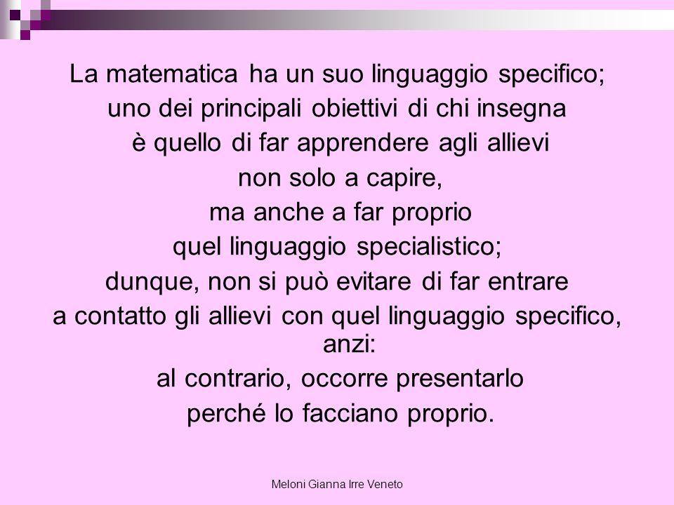 La matematica ha un suo linguaggio specifico;