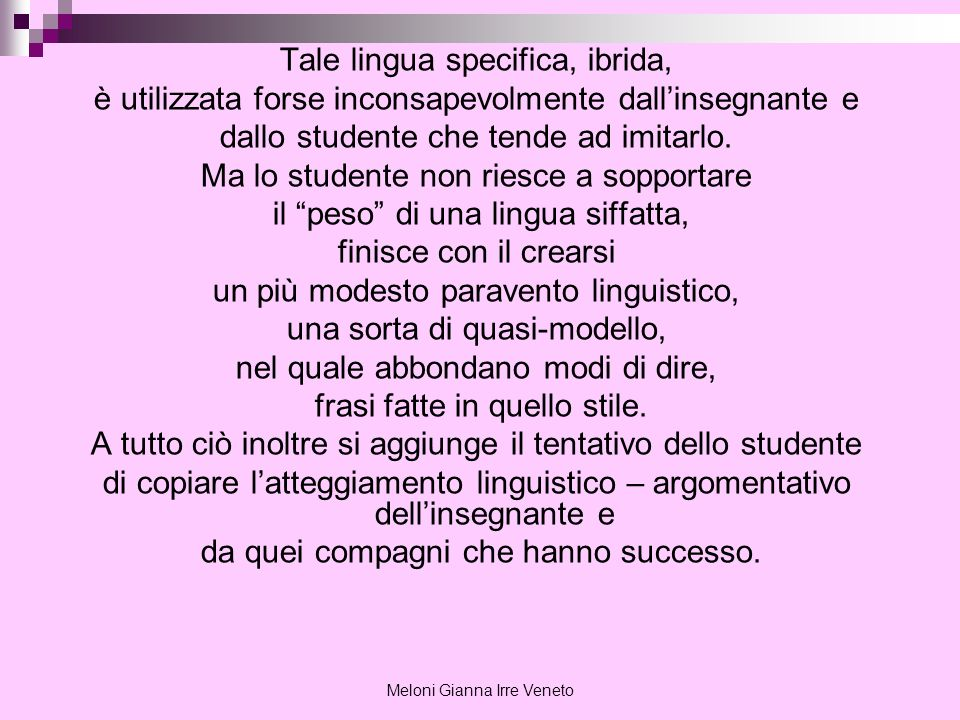 Tale lingua specifica, ibrida,