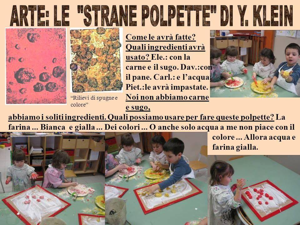 ARTE: LE STRANE POLPETTE DI Y. KLEIN