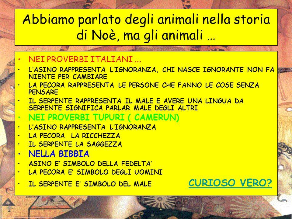 Abbiamo parlato degli animali nella storia di Noè, ma gli animali …