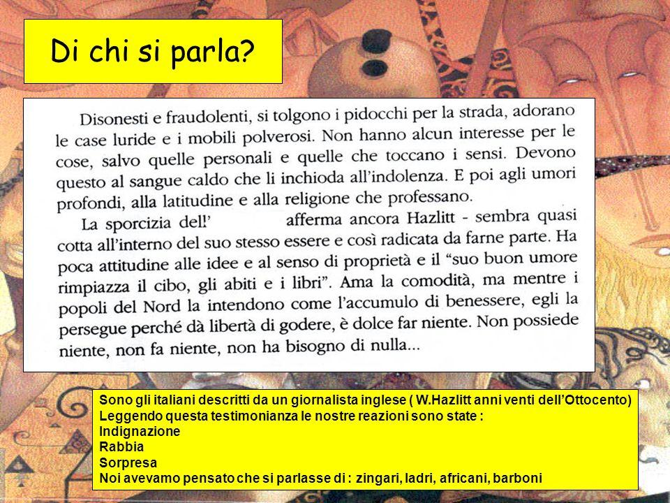 Di chi si parla Sono gli italiani descritti da un giornalista inglese ( W.Hazlitt anni venti dell'Ottocento)