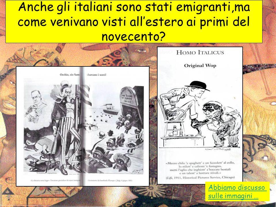 Anche gli italiani sono stati emigranti,ma come venivano visti all'estero ai primi del novecento