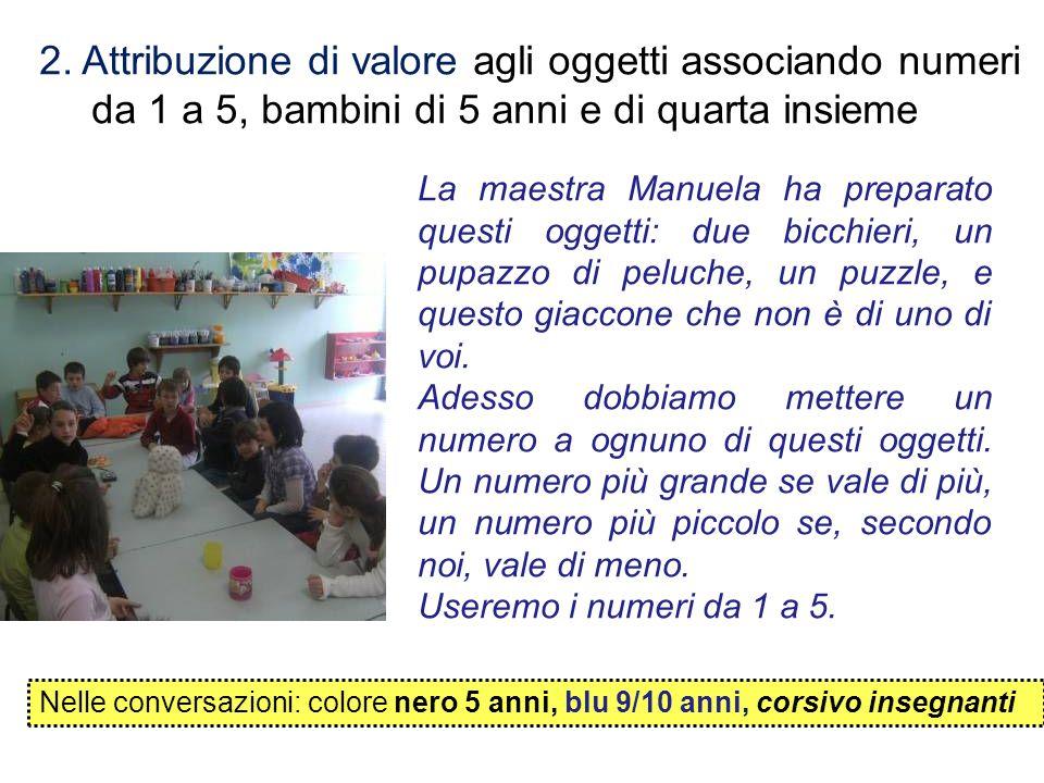 2. Attribuzione di valore agli oggetti associando numeri da 1 a 5, bambini di 5 anni e di quarta insieme