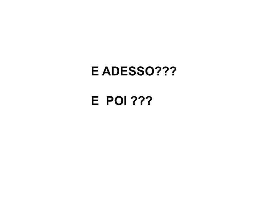 E ADESSO E POI