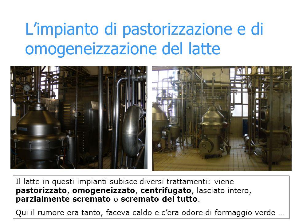 L'impianto di pastorizzazione e di omogeneizzazione del latte