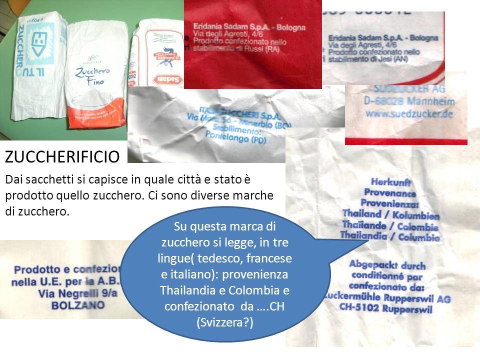 ZUCCHERIFICIO Dai sacchetti si capisce in quale città e stato è prodotto quello zucchero. Ci sono diverse marche di zucchero.