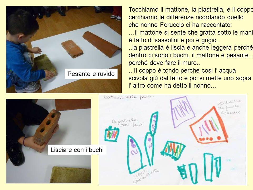 Tocchiamo il mattone, la piastrella, e il coppo cerchiamo le differenze ricordando quello che nonno Feruccio ci ha raccontato: