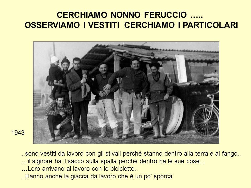CERCHIAMO NONNO FERUCCIO …..