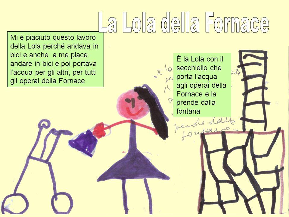 La Lola della Fornace