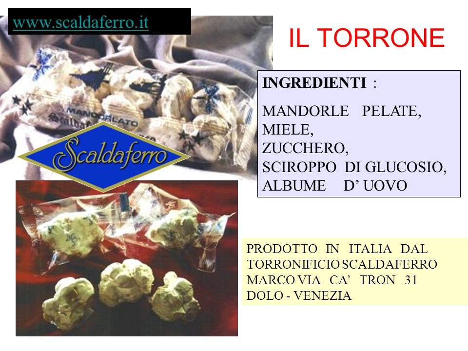 IL TORRONE www.scaldaferro.it INGREDIENTI :
