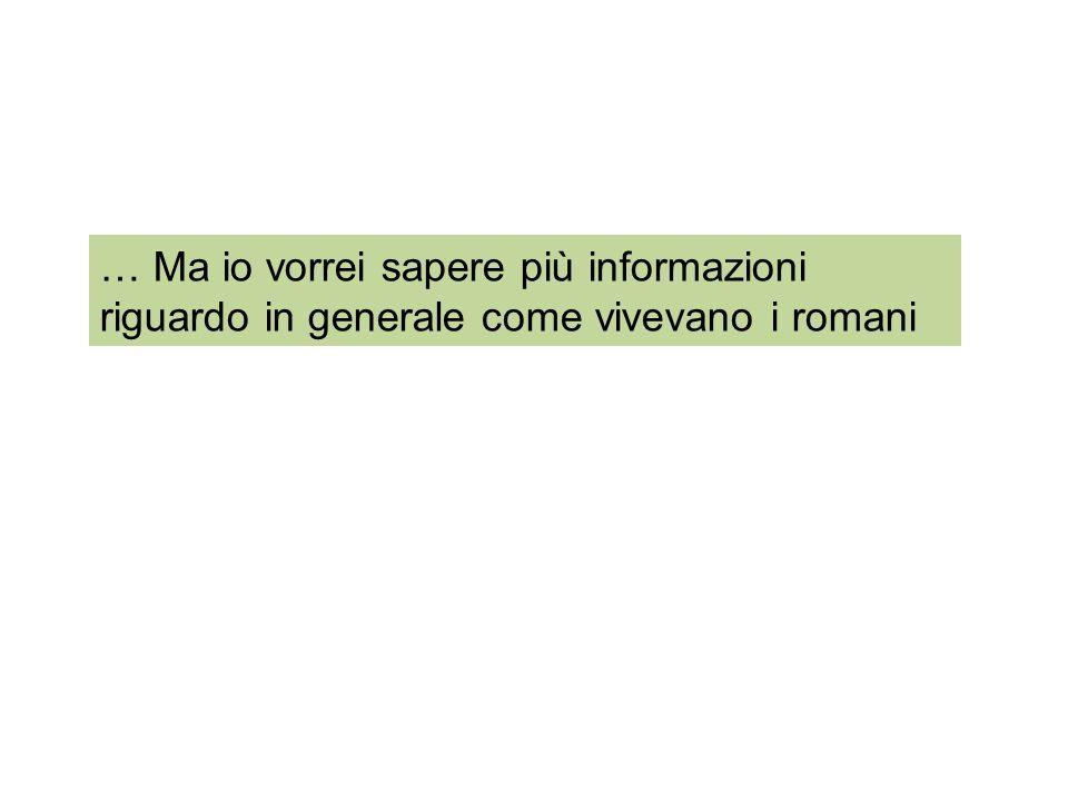 … Ma io vorrei sapere più informazioni