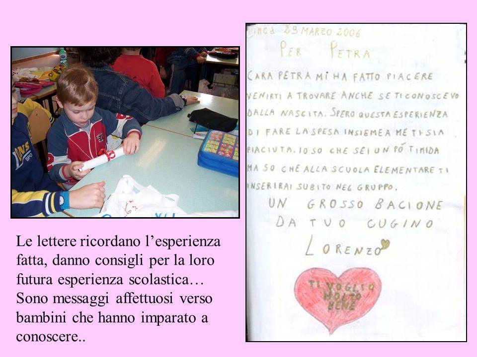 Le lettere ricordano l'esperienza fatta, danno consigli per la loro futura esperienza scolastica…