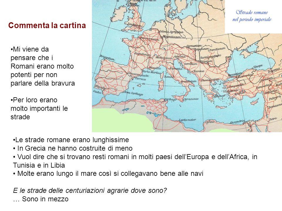 Commenta la cartina Mi viene da pensare che i Romani erano molto potenti per non parlare della bravura.