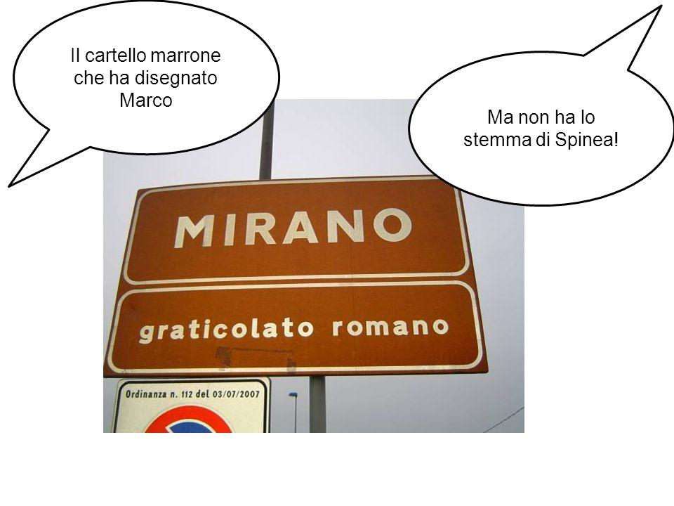 Il cartello marrone che ha disegnato Marco