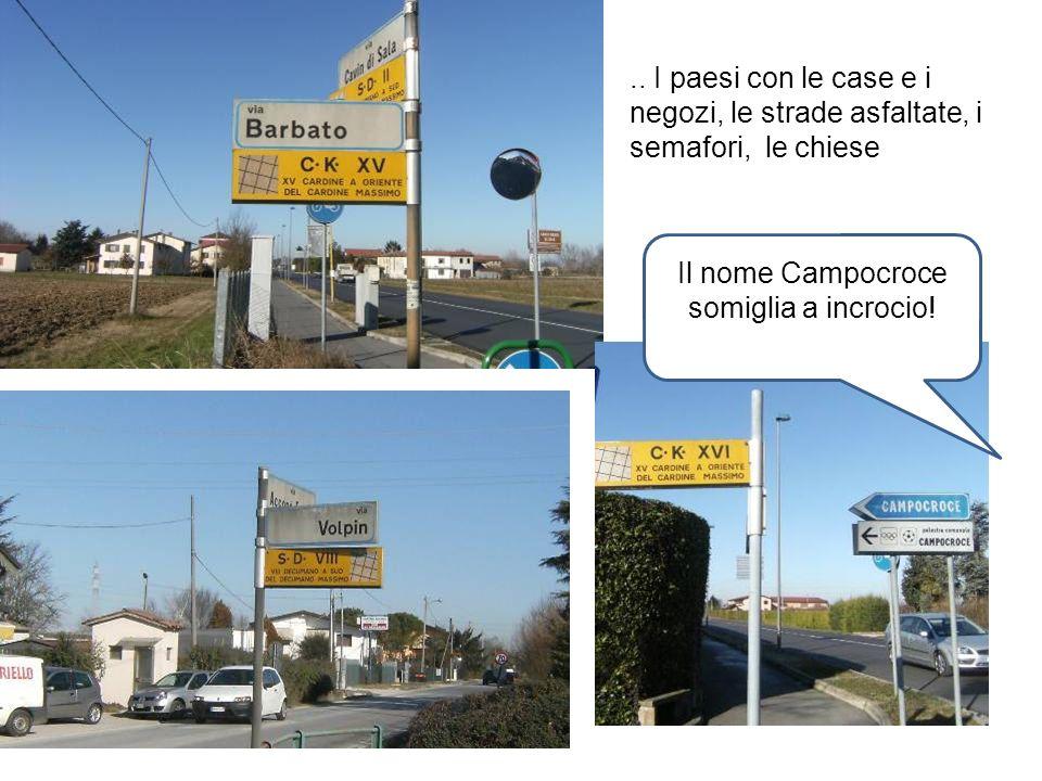 Il nome Campocroce somiglia a incrocio!