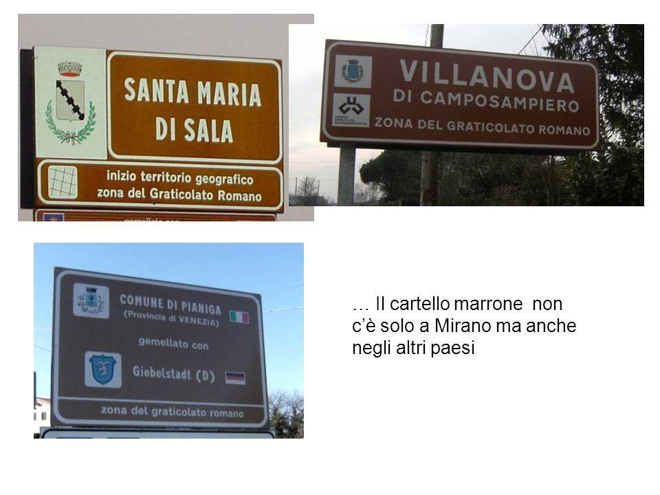 … Il cartello marrone non c'è solo a Mirano ma anche negli altri paesi