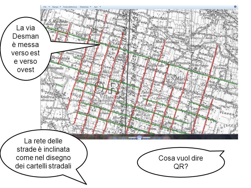 La via Desman è messa verso est e verso ovest. La rete delle strade è inclinata come nel disegno dei cartelli stradali.
