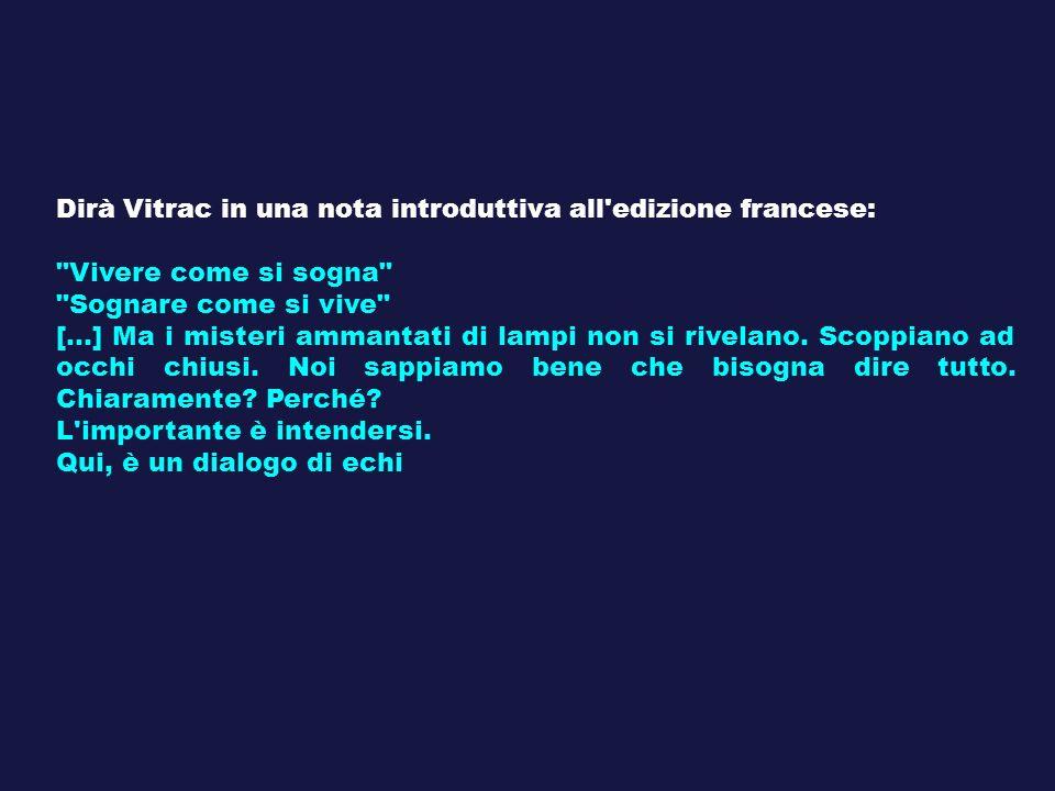 Dirà Vitrac in una nota introduttiva all edizione francese: