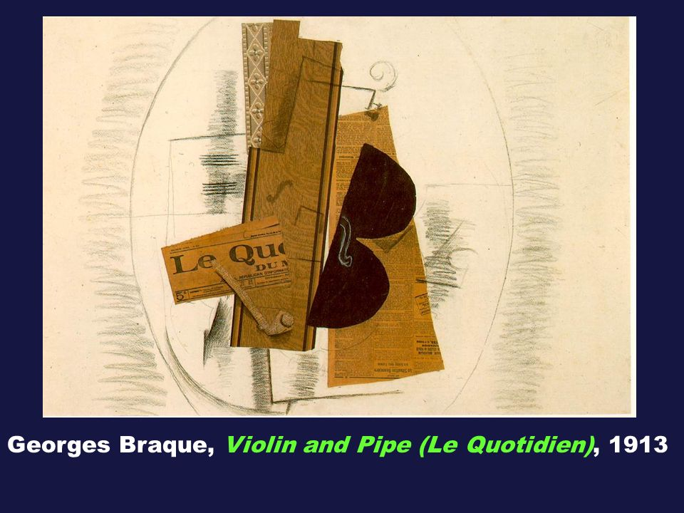 Georges Braque, Violin and Pipe (Le Quotidien), 1913